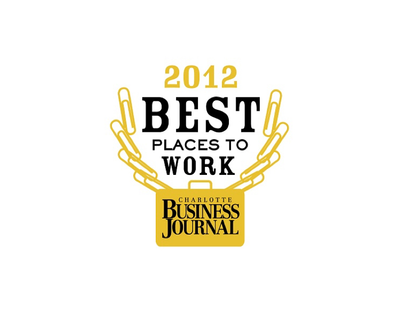 Recipient of North Carolina's Best Places to Work by Charlotte Business Journal